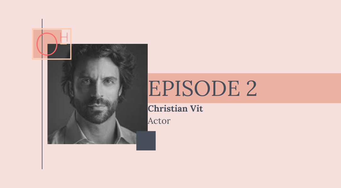 Episode 2: Christian Vit, Actor, Talks Gender Equality